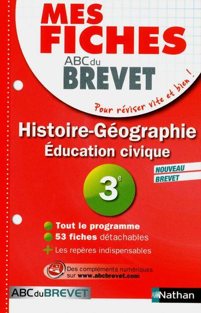 Mes Fiches Abc Du Brevet; Histoire-Geographie ; Education Civique ; 3e