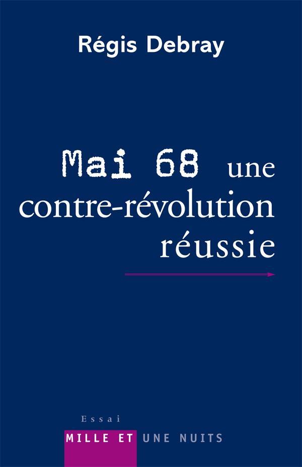 MAI 68 UNE CONTRE-REVOLUTION REUSSIE