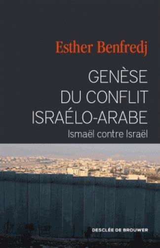 Genèse du conflit israélo-arabe ; Ismaël contre Israël