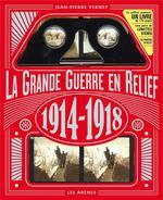 la Grande Guerre en relief ; 1914-1918 - Jean-Pierre Verney