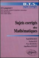 Sujets Corriges De Mathematiques ; Bts Groupement A ; Bts Controle Industriel Et Regulation Automatique
