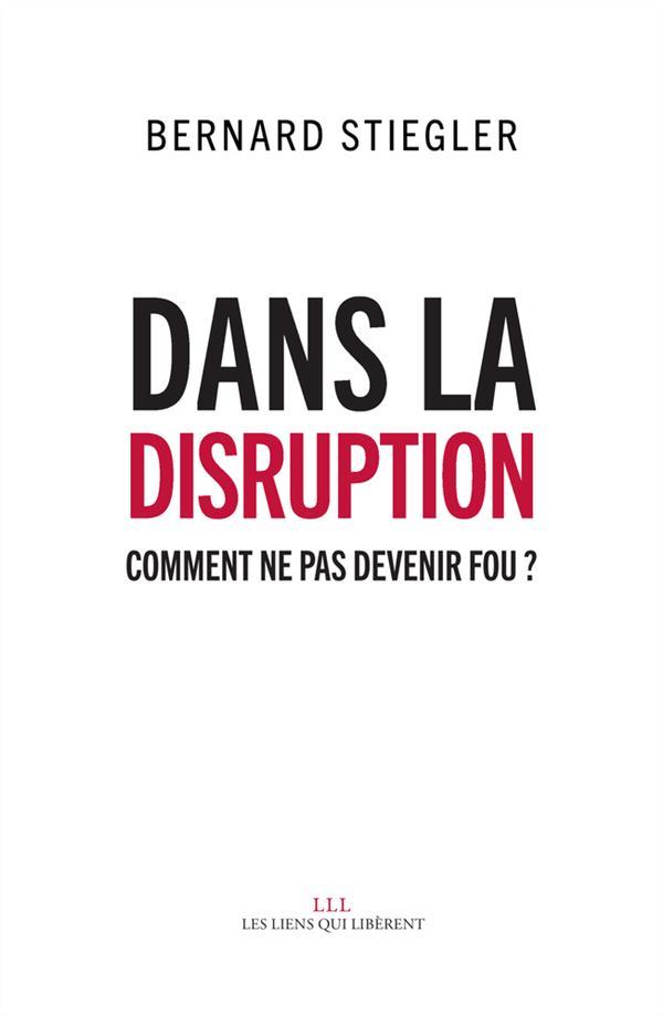 Dans la disruption ; comment ne pas devenir fou ?