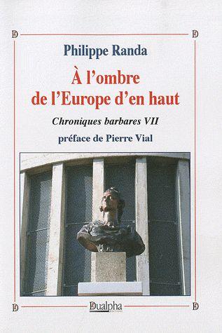 Chroniques Barbares T.7 ; A L'Ombre De L'Europe D'En Haut