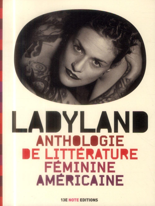 Ladyland : anthologie de littérature féminine américaine |