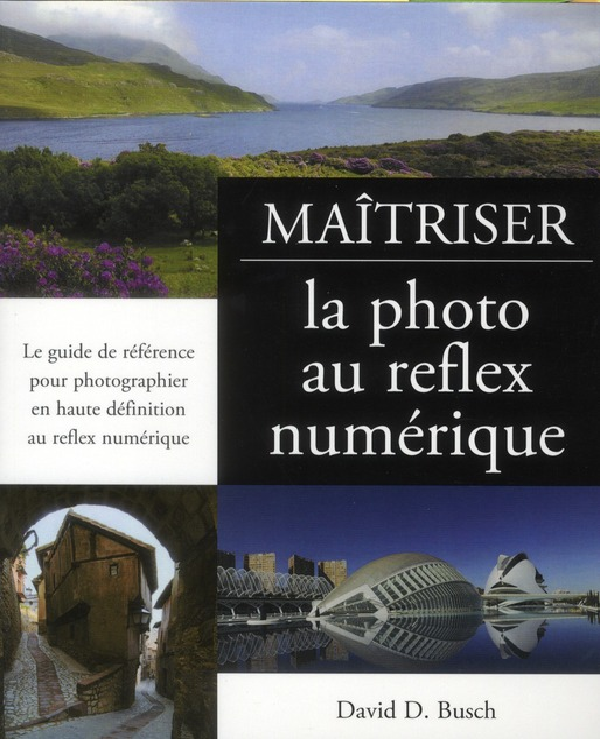 Maitriser La Photo Au Reflex Numerique