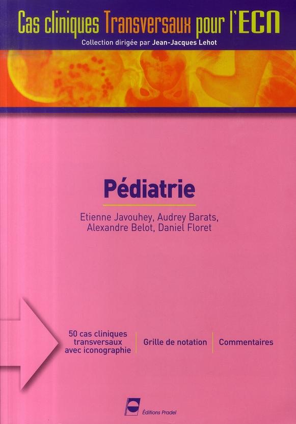 Pediatrie. Cas Cliniques Transversaux Pour L'Ecn. 50 Cas Cliniques Transversaux Avec Iconographie. G