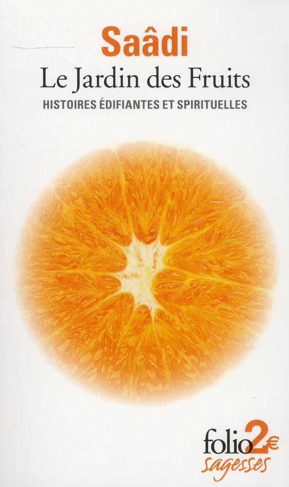 Le Jardin Des Fruits ; Histoires Edifiantes Et Spirituelles