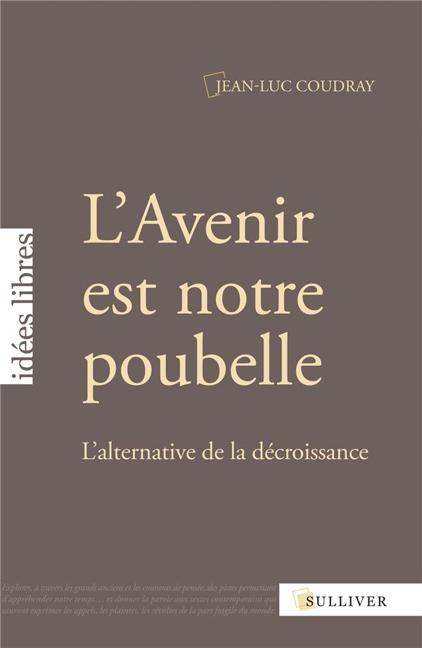 L'AVENIR EST NOTRE POUBELLE : L'ALTERNATIVE DE LA DECROISSANCE