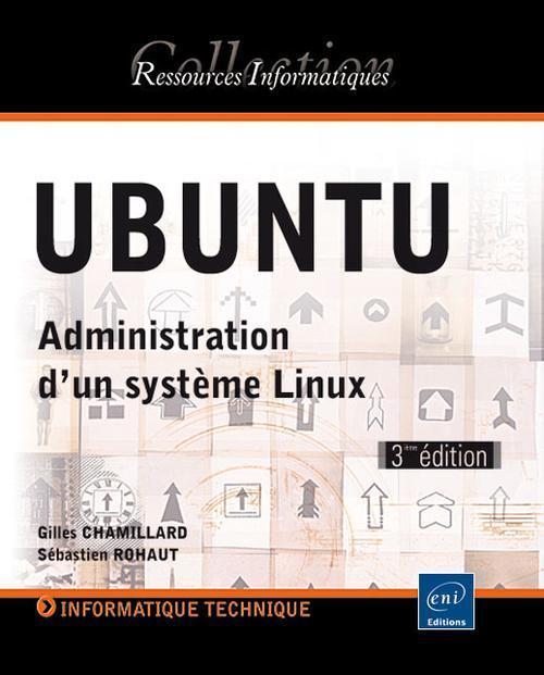 Ubuntu ; Administration D'Un Systeme Linux (3e Edition)
