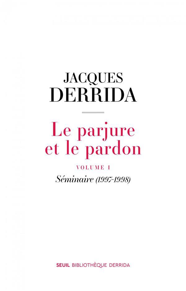 LE PARJURE ET LE PARDON T1 (SEMINAIRE 1997-1998)