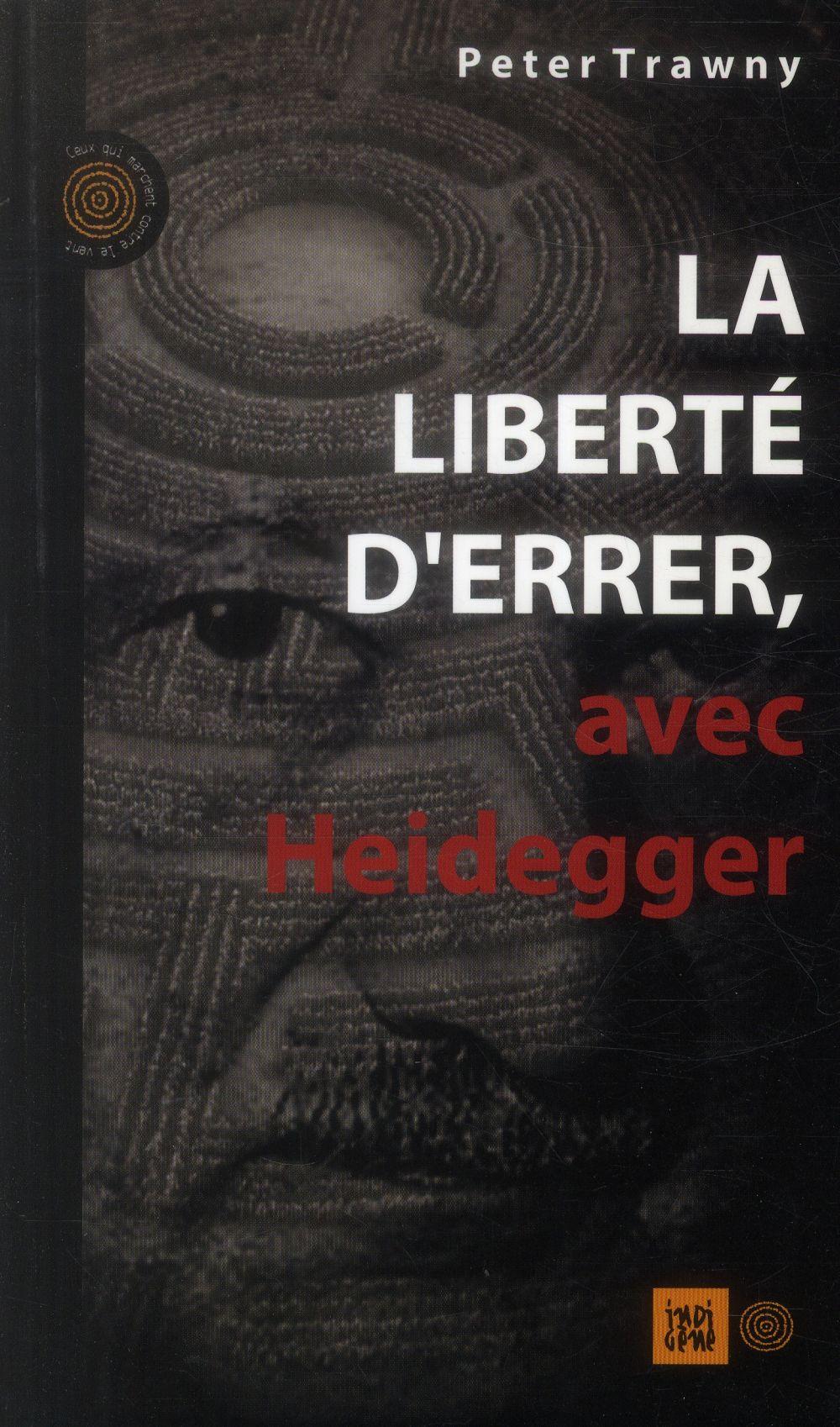 La liberte d'errer avec Heidegger