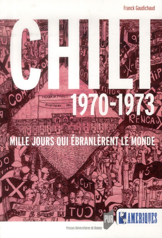 CHILI 1970-1973 : MILLE JOURS QUI EBRANLERENT LE MONDE