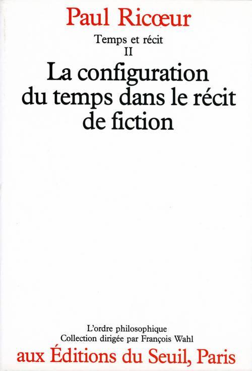 TEMPS ET RECIT T2 : LA CONFIGURATION DU TEMPS DANS LE RECIT DE FICTION