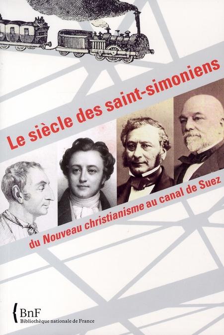 LE SIECLE DES SAINT-SIMONIENS : DU NOUVEAU CHRISTIANISME AU CANAL DE SUEZ