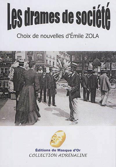 Les Drames De Societe - Choix De Nouvelles D'Emile Zola