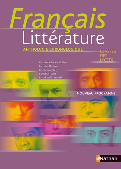 Francais Litterature ; Anthologie Chronologique ; Classes Des Lycees