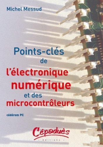 Points-Cles De L'Electronique Numerique Et Des Microcontroleurs