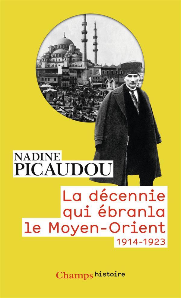 La décennie qui ébranla le moyen-orient ; 1914-1923