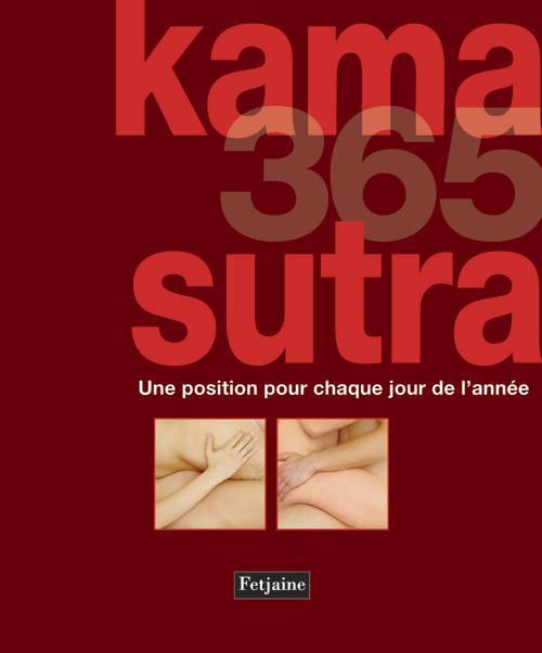 Kama Sutra 365 ; Une Position Pour Chaque Jour De L'Annee