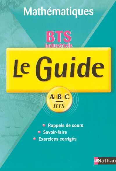 Guide Abc Bts Maths Industriels 1re Et 2e Annee