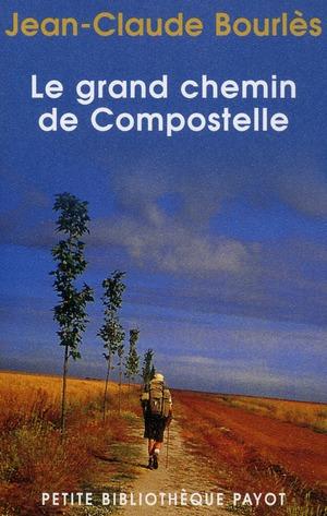 LE GRAND CHEMIN DE COMPOSTELLE