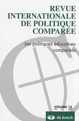 Revue Internationale De Politique Comparee  2007/3 - Vol.14 Les Politiques Educatives Comparees