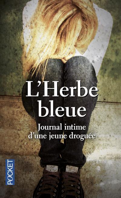 L'Herbe Bleue ; Journal Intime D'Une Jeune Droguee