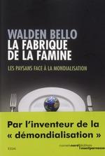 Couverture de La fabrique de la famine ; les paysans face à la mondialisation