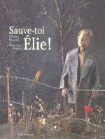 Couverture de Sauve-Toi, Elie !