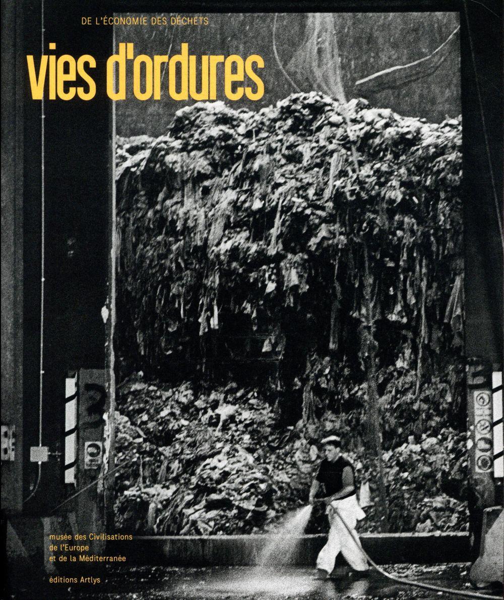 VIES D'ORDURES, DE L'ECONOMIE DES DECHETS