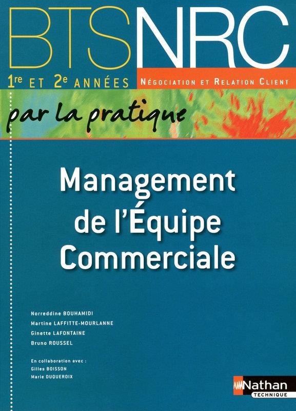 Management De L'Equipe Commerciale ; Bts Nrc ; Livre De L'Eleve (Edition 2010)