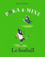 Couverture de Poka et Mine ; le football