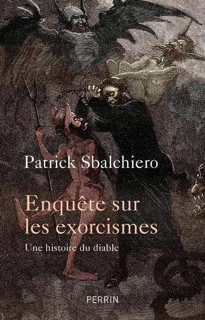 ENQUETE SUR LES EXORCISMES : UNE HISTOIRE DU DIABLE