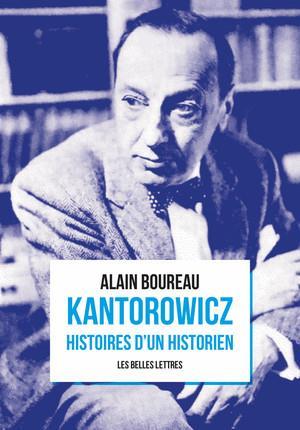 KANTOROWICZ HISTOIRES D'UN HISTORIEN