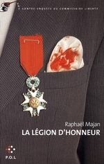 la lgion d'honneur ; une contre-enqute du commissaire Liberty - Raphal Majan
