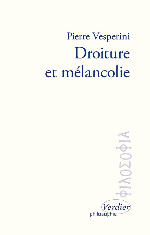 DROITURE ET MELANCOLIE : SUR LES ECRITS DE MARC AURELE