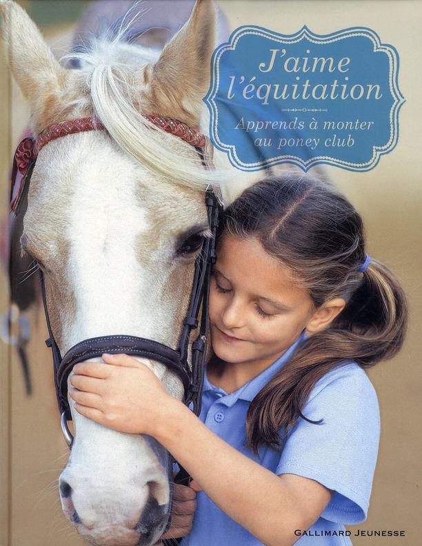 J'Aime L'Equitation ; Apprends A Monter Au Poney Club
