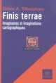 FINIS TERRAE :  IMAGINAIRES ET IMAGINATIONS CARTOGRAPHIQUES