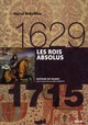 LES ROIS ABSOLUS 1629-1715