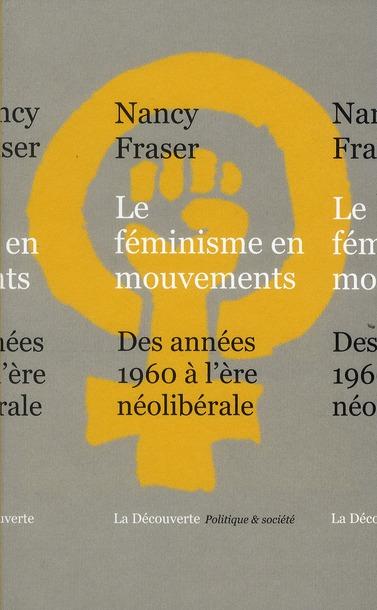 LE FEMINISME EN MOUVEMENTS : DES ANNEES 1960 A L'ERE LIBERALE