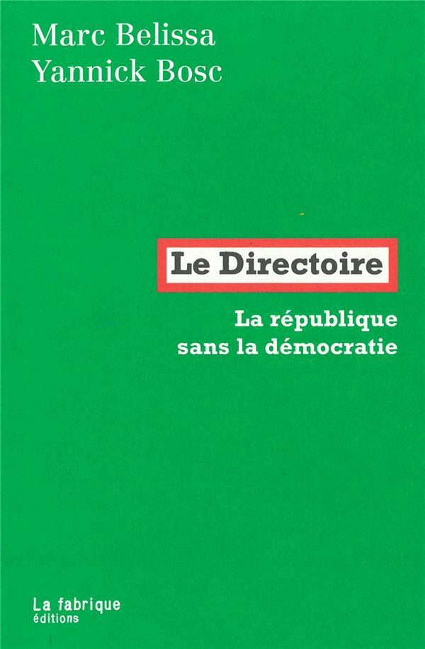 LE DIRECTOIRE : LA REPUBLIQUE SANS LA DEMOCRATIE