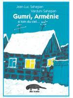Couverture de Gumri ; Arménie, si loin du ciel
