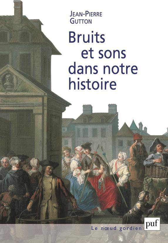 BRUITS ET SONS DANS NOTRE HISTOIRE