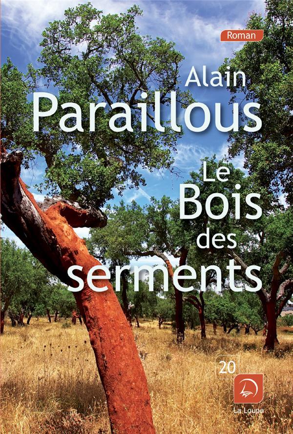 bois des serments (Le) | Paraillous, Alain. Auteur