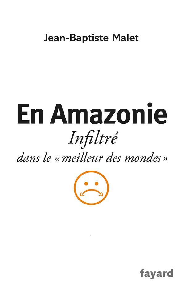 En Amazonie ; Infiltre Dans Le   Meilleur Des Mondes