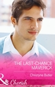 The Last-Chance Maverick (Mills   Boon Cherish) (Montana Mavericks: 20