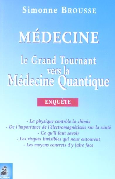 Medecine ; Le Grand Tournant Vers La Medecine Quantique ; Enquete