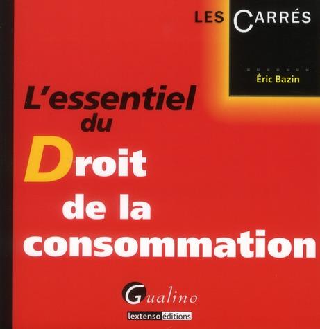 L'Essentiel Du Droit De La Consommation