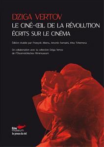 LE CINE-OEIL DE LA REVOLUTION, ECRITS SUR LE CINEMA