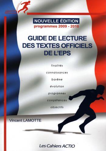Guide De Lecture Des Textes Officiels De L'Eps ; Programmes 2009